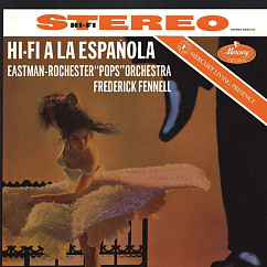 Пластинка Frederick Fennell; Eastman-Rochester Pops - Hi-Fi A La Espa?ola And Popovers