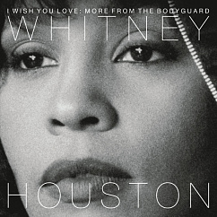 Пластинка Whitney Houston I Wish You Love: More From The Bodyguard LP