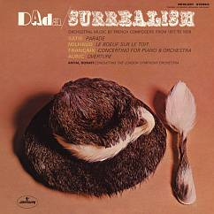 Пластинка Antal Dorati, Dada - Surrealism: Orchestral Music By French Composers From 1917 To 1938 LP
