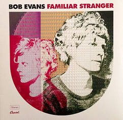 Пластинка Bob Evans - Familiar Stranger